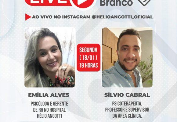 JANEIRO BRANCO É TEMA DE LIVE NO HOSPITAL HÉLIO ANGOTTI